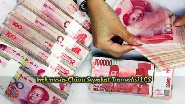Indonesia-China Sepakat Transaksi LCS