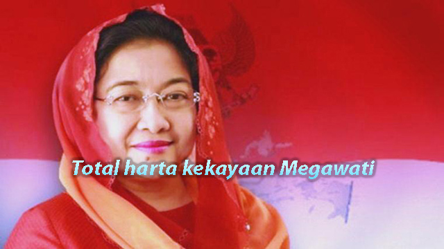 Total harta kekayaan Megawati