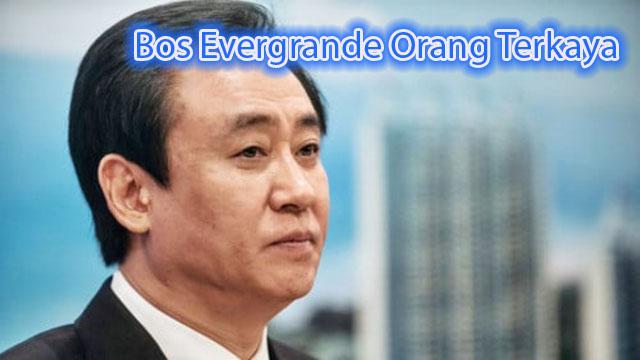 Bos Evergrande Orang Terkaya