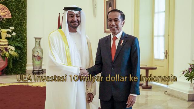 UEA Investasi 10 milyar dollar ke Indonesia